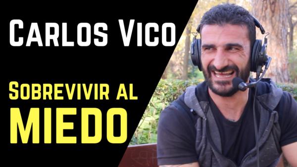 Carlos Vico: Survivalxtreme, supervivencia y gestionar el miedo